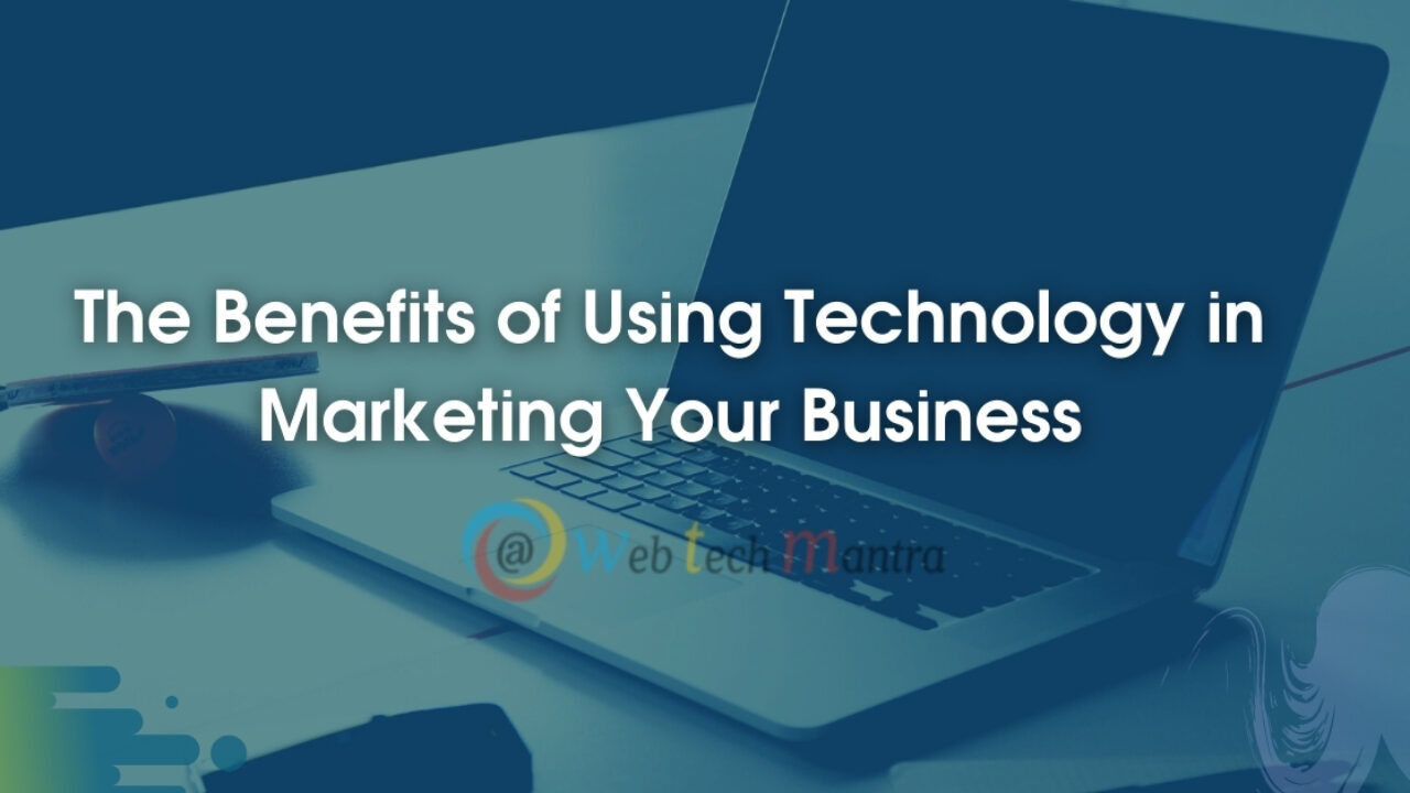 Benefits of using technology in your business